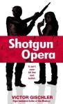 ShotgunOpera
